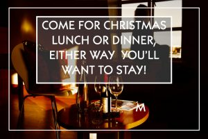 Come For Christmas Lunch Or Dinner, Either Way You'll Want To Stay!